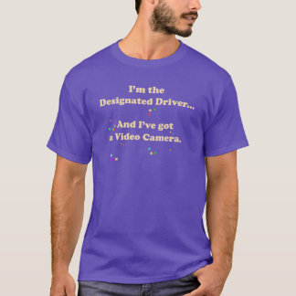Watch Out for the Designated Driver T-Shirt