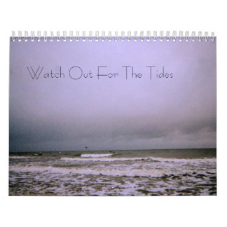 Watch Out For The Tides Calender Wall Calendar