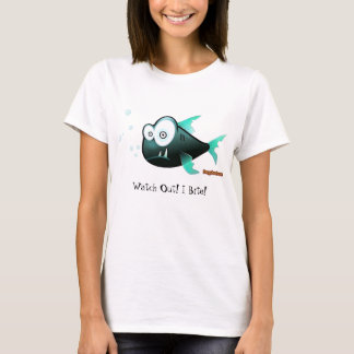 Watch Out! I Bite! T-Shirt