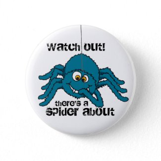 watch out there's a spider about button/badge button