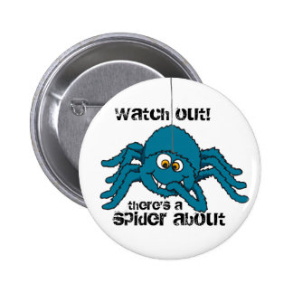 Watch out there's a spider about button/badge 6 cm round badge