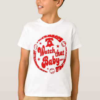 Watch that Baby T-Shirt