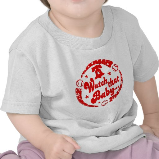 Watch that Baby T Shirt