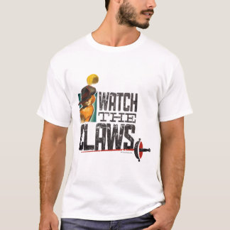 Watch The Claws T-Shirt