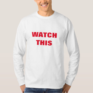 Watch This T-shirts