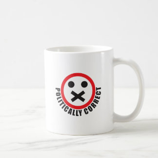 watch your mouth and be politically correct coffee mug