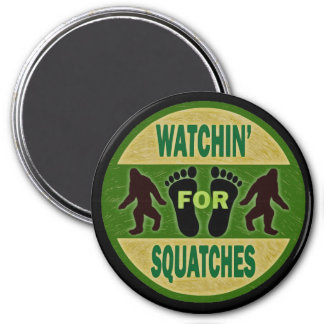 Watchin' For Squatches 7.5 Cm Round Magnet