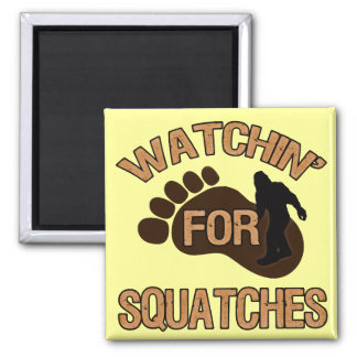 Watchin' For Squatches Square Magnet