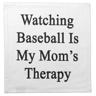 Watching Baseball Is My Mom's Therapy Printed Napkin