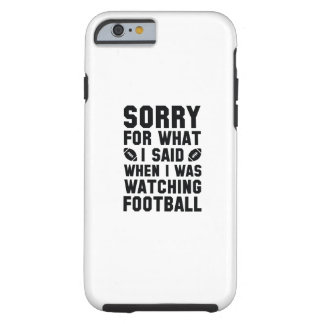 Watching Football Tough iPhone 6 Case