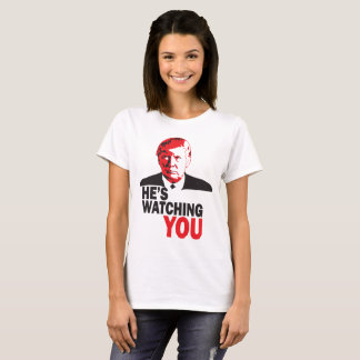 Watching you. T-Shirt