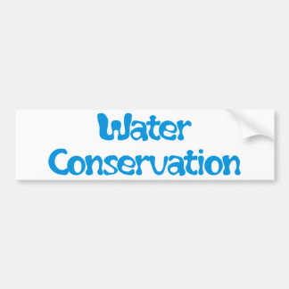 Water Conservation Products & Designs! Bumper Sticker