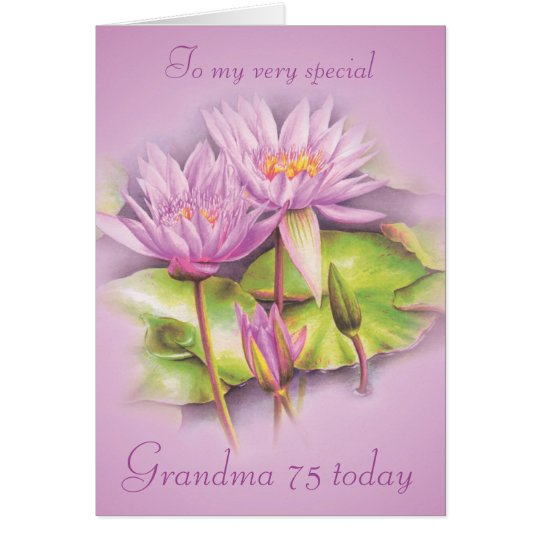 Water lily floral Grandma 75th birthday card