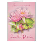 Water lily floral pink daughter 35th birthday card