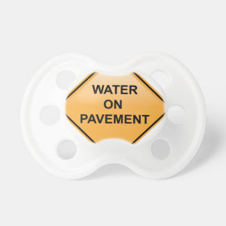 Water on Pavement Sign Flooded Area Pacifier