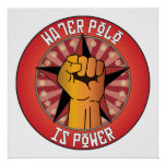 Water Polo Is Power Posters