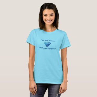 Water Protector Superpower T-Shirt