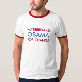 WATERBOARD, OBAMA, FOR CHANGE T-Shirt