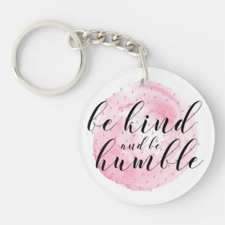 Watercolor Be Kind and Be Humble Quote Key Ring