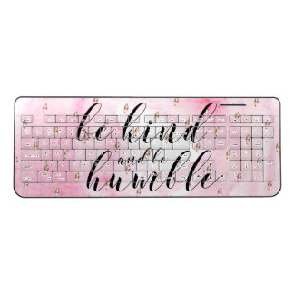 Watercolor Be Kind and Be Humble Quote Wireless Keyboard
