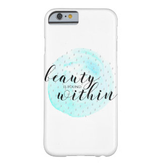 Watercolor Beauty Quote Barely There iPhone 6 Case