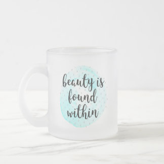 Watercolor Beauty Quote Frosted Glass Coffee Mug