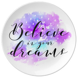 Watercolor Believe in Your Dreams Quote Porcelain Plates