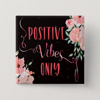 Watercolor flowers positive vibes only black pink 15 cm square badge