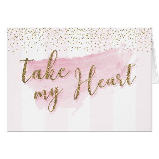 Watercolor Gold Take my Heart Valentine Card