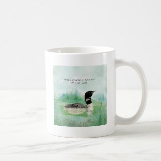 Watercolor Loon Nature Speaks Call of Loon Quote Coffee Mug