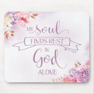 Watercolor My Soul Finds Rest, Ps 62:1 Mouse Pad