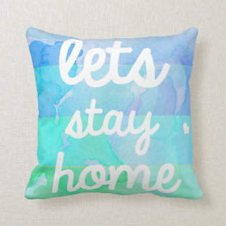Watercolor Pillow Lets Stay Home