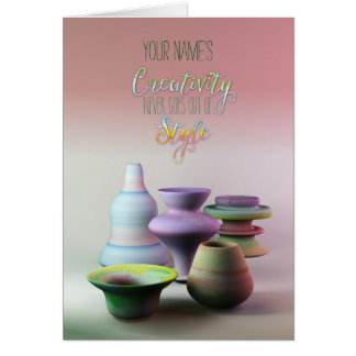 Watercolor Pottery Creativity Never Goes Out Style Card