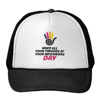 Wave All Your Fingers At Your Neighbors Day Cap