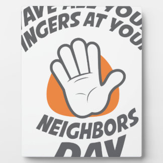 Wave All Your Fingers At Your Neighbors Day Display Plaque