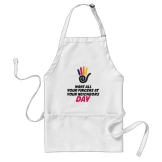 Wave All Your Fingers At Your Neighbors Day Standard Apron