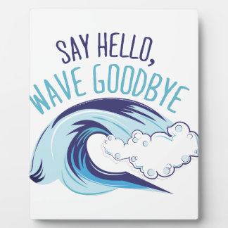 Wave Goodbye Plaque