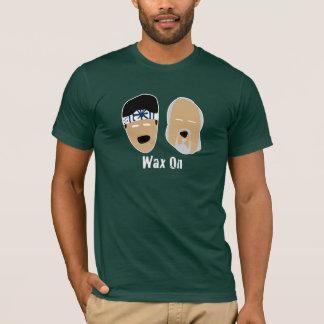 Wax On for dark T-Shirt