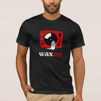 Wax On Turntable DJ Shirt