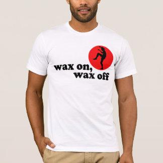 wax on wax off! T-Shirt