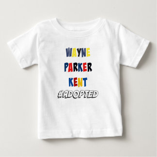 Wayne, Parker, Kent #Adopted Superheroes Adoption Baby T-Shirt