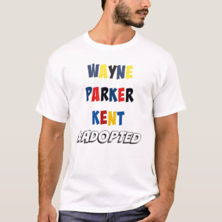 Wayne, Parker, Kent #Adopted Superheroes Adoption T-Shirt