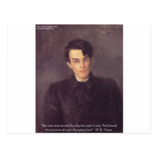 """WB Yeats """"Pilgrim Soul"""" Love Quote Gifts & Cards Postcard"""