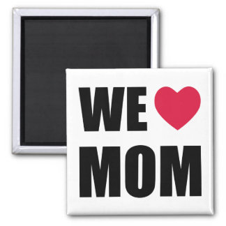 WE <3 MOM - Black Text and Red Heart Design Magnet