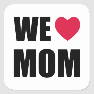 WE <3 MOM - Black Text and Red Heart Design Square Sticker