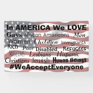 We Accept Everyone, Anti Hate Protest Sign