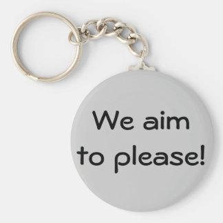 We aim to please! key ring