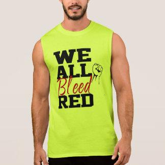 We All Bleed Red Sleeveless Shirt