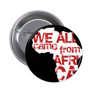 WE ALL CAME FROM AFRICA 6 CM ROUND BADGE
