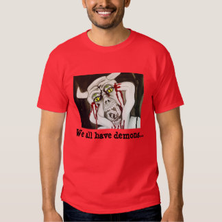 We all have demons cool horror slogan t-shirt